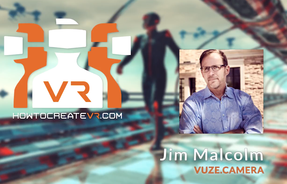 Podcast | E2 | Introduction To VR, 360 Video, 3D | Jim Malcolm | Humaneyes Technologies