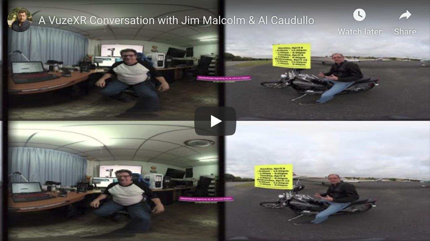 Your Daily VR180/ 360 VR Fix: A VuzeXR Conversation with Jim Malcolm & Al Caudullo